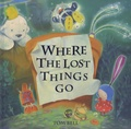Tom Bell - Where the Lost Things Go.