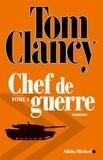 Tom Clancy - Chef de guerre - tome 1.