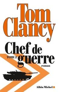 Tom Clancy - Chef de guerre - tome 2.
