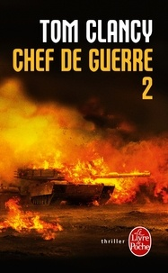 Tom Clancy et Mark Greaney - Chef de guerre Tome 2 : .