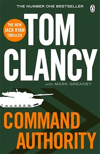 Tom Clancy et Mark Greaney - Command Authority.