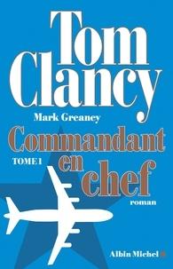 Tom Clancy et Mark Greaney - Commandant en chef - tome 1.
