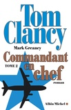 Tom Clancy et Mark Greany - Commandant en chef Tome 2 : .