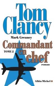 Tom Clancy et Mark Greaney - Commandant en chef - tome 2.