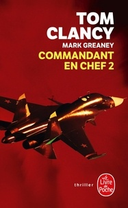 Tom Clancy et Mark Greaney - Commandant en chef Tome 2 : .