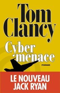 Tom Clancy et Tom Clancy - Cybermenace.