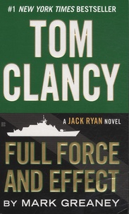 Tom Clancy et Mark Greaney - Full Force and Respect.