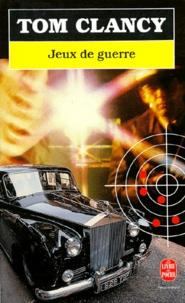 Tom Clancy - Jeux de guerre.
