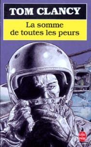 Tom Clancy - La somme de toutes les peurs Tome 1 : .