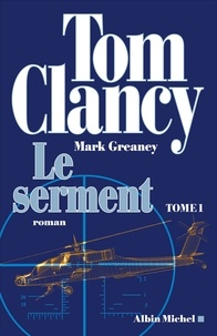 Tom Clancy et Mark Greaney - Le Serment - tome 1.