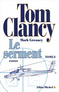 Tom Clancy et Mark Greaney - Le Serment - tome 2.