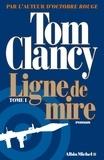 Tom Clancy - Ligne de mire Tome 1 : .
