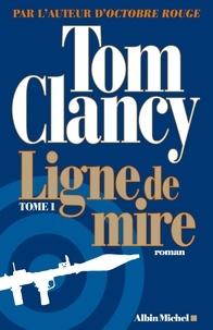 Tom Clancy et Tom Clancy - Ligne de mire - tome 1.