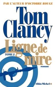 Tom Clancy et Tom Clancy - Ligne de mire - tome 2.