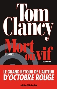 Tom Clancy et Tom Clancy - Mort ou vif - tome 1.
