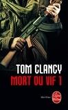 Tom Clancy - Mort ou vif Tome 1 : .