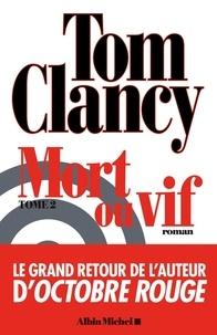 Tom Clancy et Tom Clancy - Mort ou vif - tome 2.