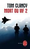 Tom Clancy - Mort ou vif Tome 2 : .