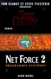 Tom Clancy et Steve Pieczenik - Net Force Tome 2 : Programmes fantômes.