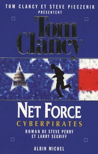 Tom Clancy et Steve Perry - Net Force Tome 7 : Cyberpirates.