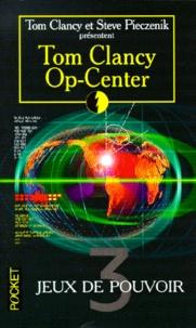 Tom Clancy et Steve Pieczenik - Op-Center Tome 3 : Jeux de pouvoir.