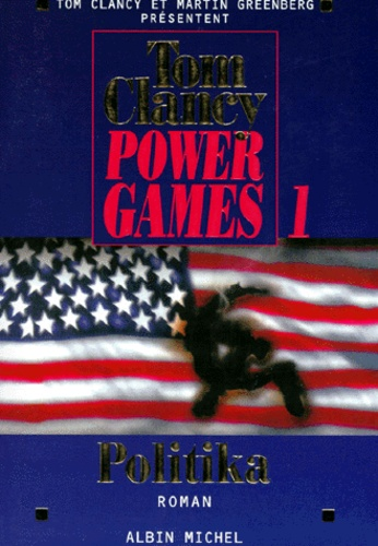 Tom Clancy - Power Games Tome 1 : Politika.