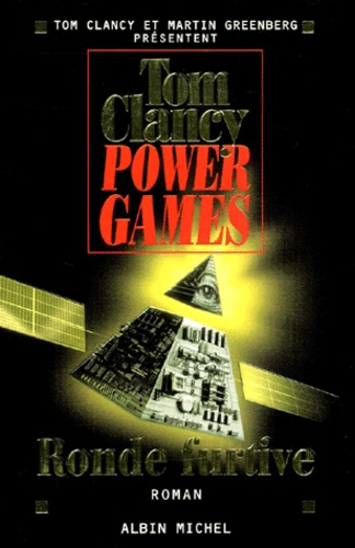 Tom Clancy - Power Games Tome 3 : Ronde furtive.