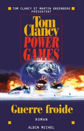 Tom Clancy - Power Games Tome 5 : Guerre froide.