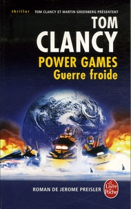 Tom Clancy et Jerome Preisler - Power Games Tome 5 : Guerre froide.