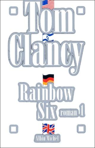 Tom Clancy - Rainbow Six - Tome 1.