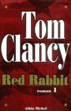 Tom Clancy - Red Rabbit - Tome 1.
