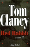 Tom Clancy - Red Rabbit - Tome 2.