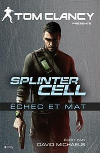 Splinter cell. Echec et mat