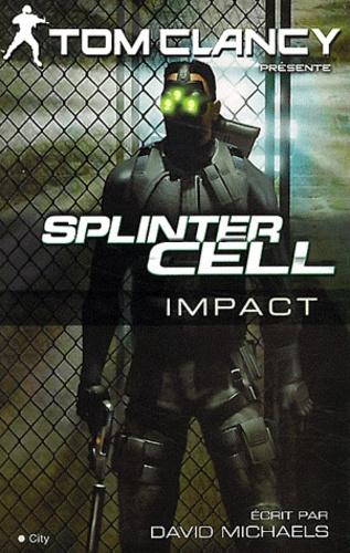 Splinter Cell. Impact