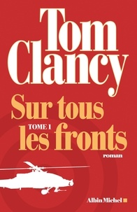 Tom Clancy - Sur tous les fronts - tome 1.