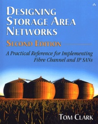 Designing Storage Area Networks - A Practical Reference for Implementing Fibre Channel and IP SANs, 2nd Edition.pdf
