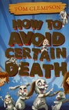 Tom Clempson - How to Avoid Certain Death.