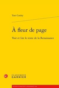 Tom Conley - A fleur de page - Voir et lire le texte de la Renaissance.