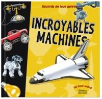 Tom Connell et Ian Jackson - Incroyables machines.
