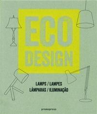 Tom Corckett et Marie-Pierre Teuler - Eco Design - Lamps, lampes, lamparas, iluminaçao.