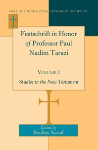 Tom Dykstra et Vahan Hovhanessian - Festschrift in Honor of Professor Paul Nadim Tarazi- Volume 2 - Studies in the New Testament.