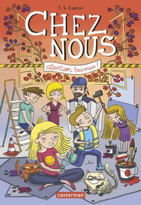 Tom Easton - Chez nous Tome 2 : Attention travaux !.
