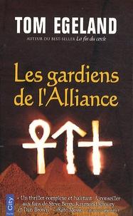 Tom Egeland - Les gardiens de l'Alliance.