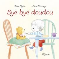 Tom Elyan et Jane Massey - Bye bye doudou.