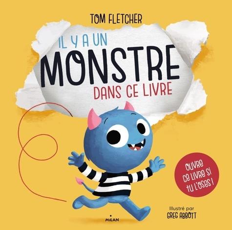 Tom Fletcher et Greg Abbott - Il y a un monstre dans ce livre.