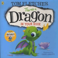 Tom Fletcher et Greg Abbott - There's a Dragon in Your Book.