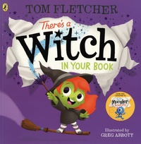Tom Fletcher et Greg Abbott - There's a Witch in Your Book.