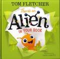 Tom Fletcher et Greg Abbott - There's an Alien in Your Book.