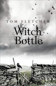 Tom Fletcher - Witch Bottle.