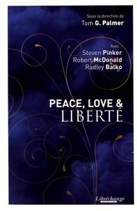 Tom G. Palmer - Peace, love & liberté.